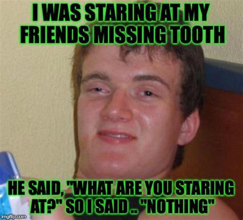 Missing Teeth Meme - 10 guy meme imgflip