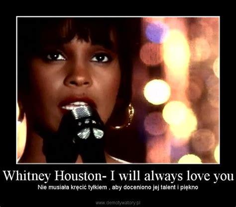 Buku Houston I Will Always You houston i will always you demotywatory pl
