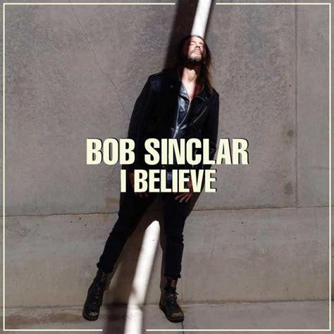 believe testo bob sinclar i believe testo traduzione e