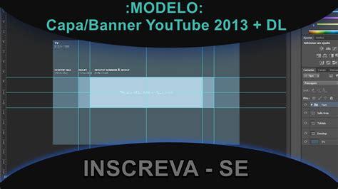 layout para youtube editavel modelo capa banner youtube 2013 dl youtube
