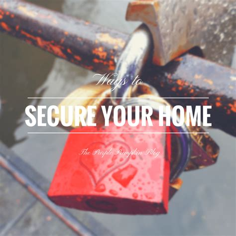 ways to secure your home
