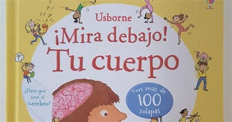 libro mira debajo tu creciendo con libros y juegos quot 161 mira debajo tu cuerpo quot un libro informativo genial para
