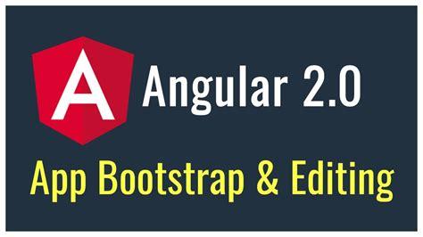 bootstrap tutorial youtube in hindi bootstrap process and editing first angular app angular