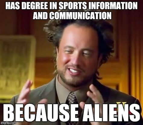 Meme Degree - ancient aliens meme imgflip