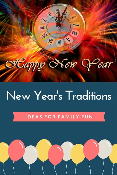 new year special traditions new year s traditions ideas for family