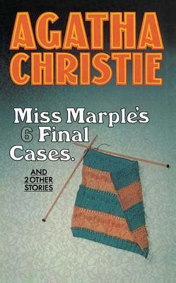 miss marples final cases miss marple s final cases by agatha christie reviews