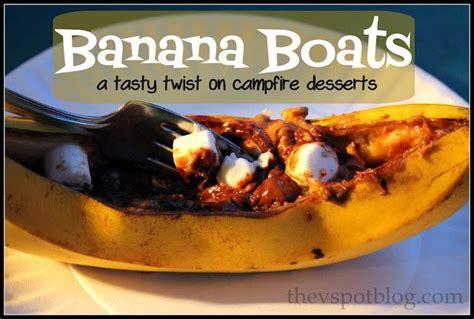 banana boat over fire favorite cfire recipes the v spot