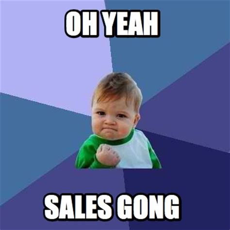 Sales Memes - sales meme 28 images for the sales professionals what