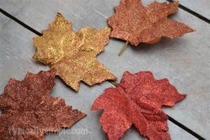 Home Decorating Craft Projects Glittered Fall Leaves Diy Typically Simple