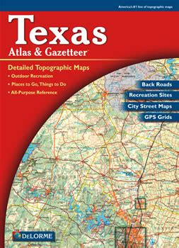 texas road map atlas texas delorme atlas road maps topography and more