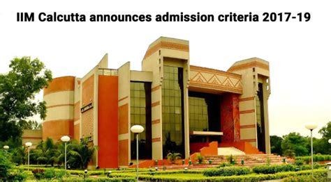 Distance Learning Executive Mba From Iim Calcutta by Iim Calcutta Announces Admission Criteria 2017 19 Overall