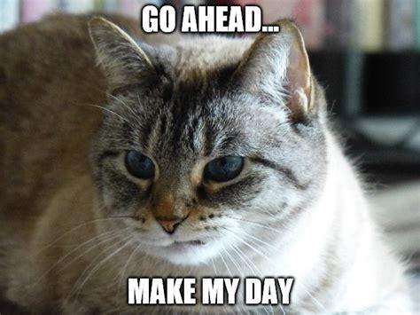 go ahead make my day imgflip