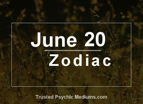 june 20 zodiac complete birthday horoscope personality