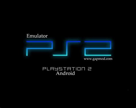 ps3 emulator apk play playstation 2 emulator for android v0 3 0 apk emulator ps2 android gapmod appmod