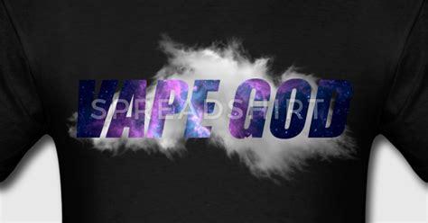 Vape Allday T Shirt Vape vape god mens t shirt spreadshirt