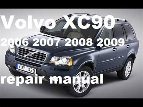 volvo xc90 2006 2007 2008 2009 service repair manual youtube