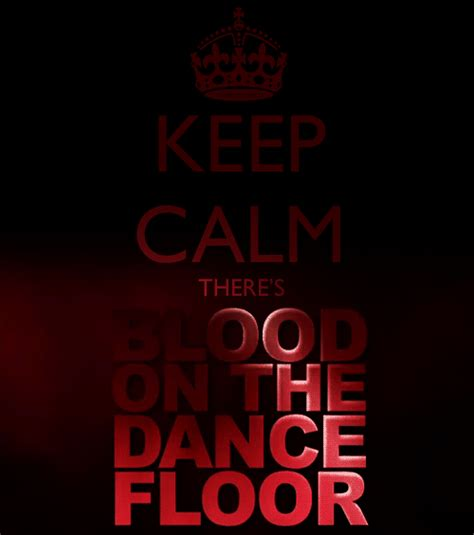 Keep Calm And Don T Despair keep calm there s blood on the floor