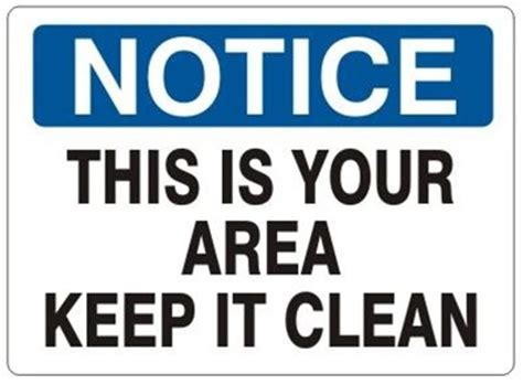 free printable keep area clean signs safety notice sign this is your area keep it clean