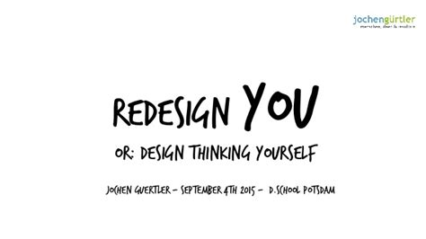 design thinking your life redesign you design thinking yourself
