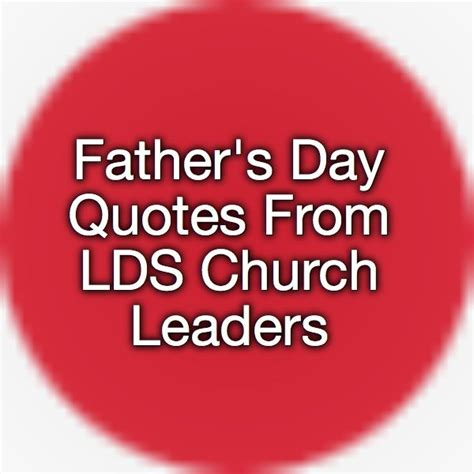 lds fathers day quotes 12 best church talks images on general