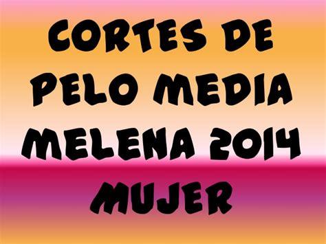 corte de pelo melena 2014 cortes de pelo media melena 2014