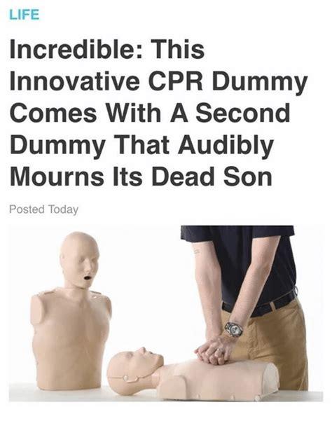 Cpr Dummy Meme - 25 best memes about cpr dummy cpr dummy memes