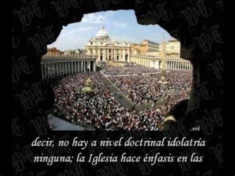 imagenes catolicas idolatria 1 2 adoraci 243 n y veneraci 243 n 191 idolatr 237 a cat 243 lica youtube