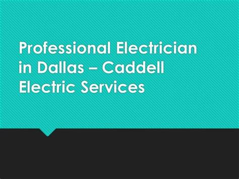 caddell electric electrician dallas tx electricians professional electrician in dallas caddell electric