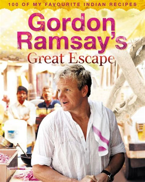 gordons great escape 1471143635 gordon ramsay s great escape 100 of my favourite indian recipes by gordon ramsay nook book