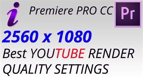 adobe premiere pro best export settings adobe premiere pro cc export settings 2560x1080 21 9 for