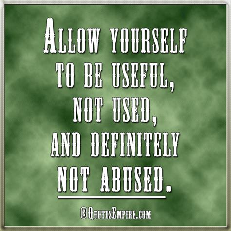 abuse quotes used and quotes quotesgram