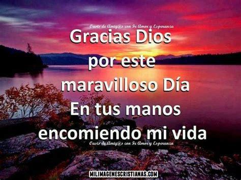 imagenes y frases cristianas de agradecimiento im 225 genes cristianas gracias dios por este maravilloso d 237 a