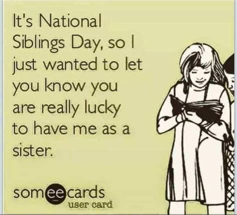 National Siblings Day Meme - 50 beautiful national siblings day greeting pictures and