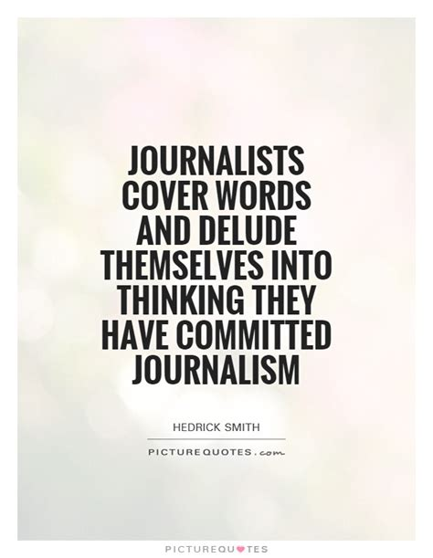 Journalism Quotes by Journalists Quotes Quotesgram