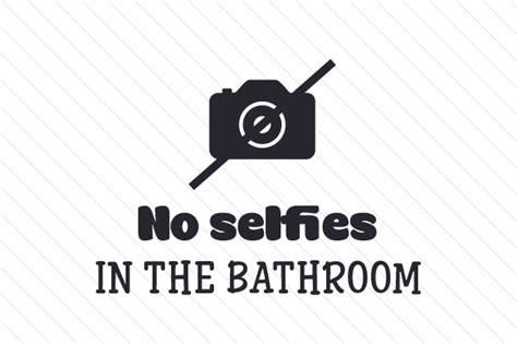 selfies in the bathroom no selfies in the bathroom creative fabrica