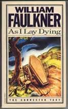 As I Lay Dying Essay by As I Lay Dying Research Papers On William Faulkner S Novel