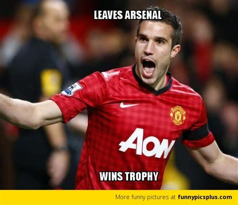 Van Persie Meme - van persie meme leaves arsenal wins trophy funny pictures