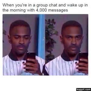 Group Message Meme - when you re in a group chat and wake up in the morning