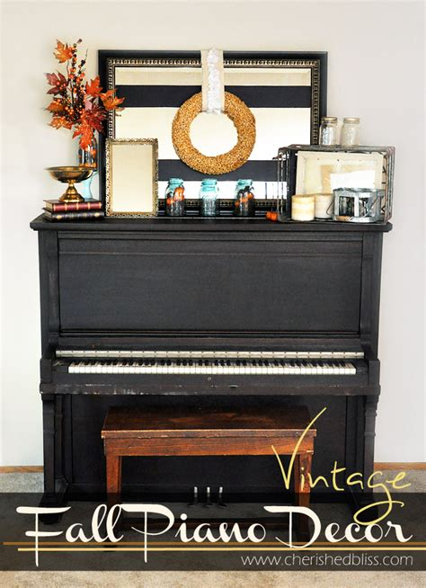 Piano Decor by Vintage Inspired Fall Decor Cherished Bliss