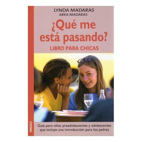 libro qu me est pasando 191 que me esta pasando libro para chicas librer 237 a ites