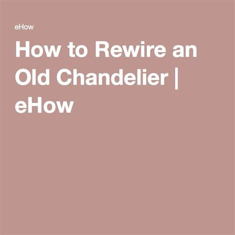How To Rewire A Chandelier Best 25 Chandelier Ideas On Solar Lights Barrel Coffee Table And Refurbished