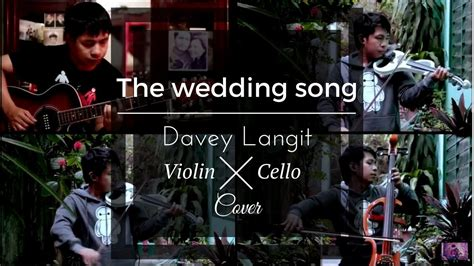Wedding Song By Davey Langit by Wedding Song Davey Langit Violin And Cello Cover