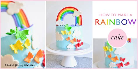 How Can I Decorate My Home how to make a rainbow birthday cake a house full of sunshine