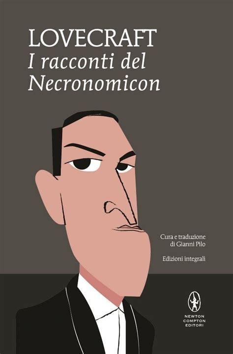 cthulhu i racconti del i racconti del necronomicon newton compton editori