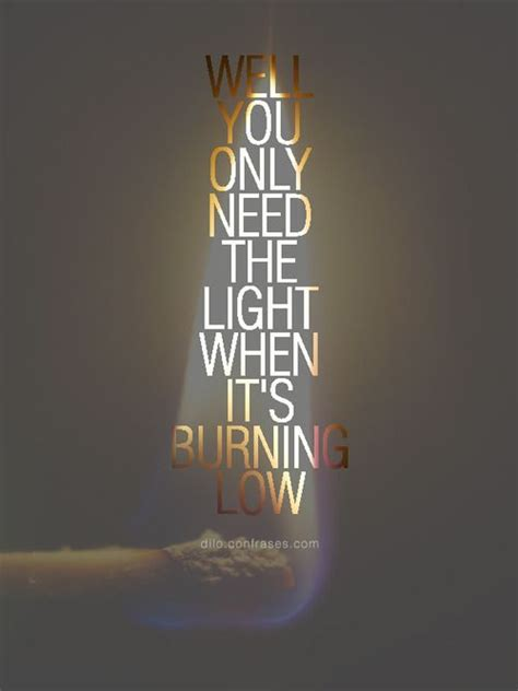 Only Need The Light by Pin By Confrases On Frases Famosos