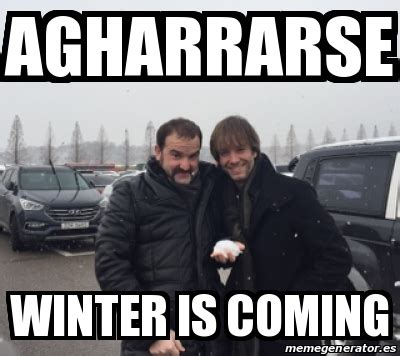 Meme Generator Winter Is Coming - meme personalizado agharrarse winter is coming 19675780