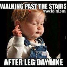 Sore Legs Meme - it s leg day move it squat rack here i come