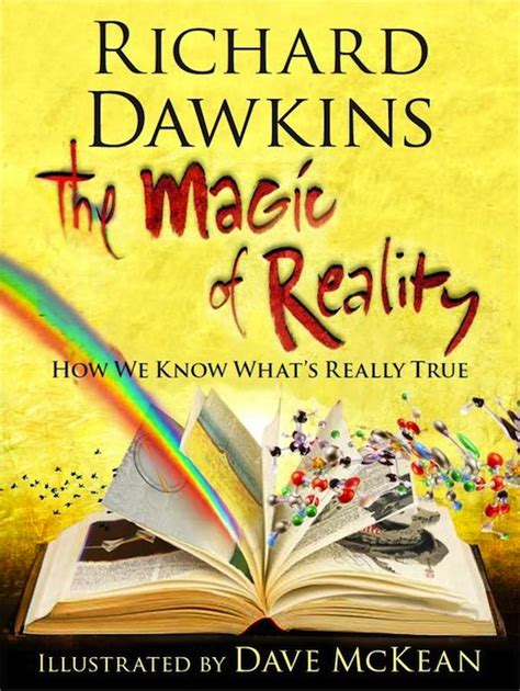 the magic of reality how we what s really true richard dawkins children s book available for preorder on