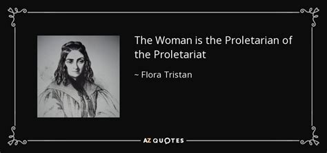 Flora By Quot by Top 5 Quotes By Flora Tristan A Z Quotes