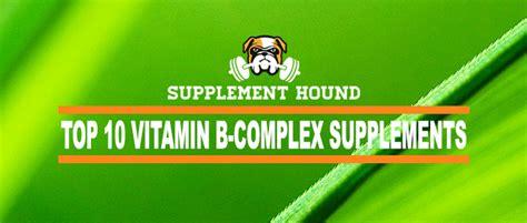 best vitamin b complex 10 best vitamin b complex supplements ranked reviewed